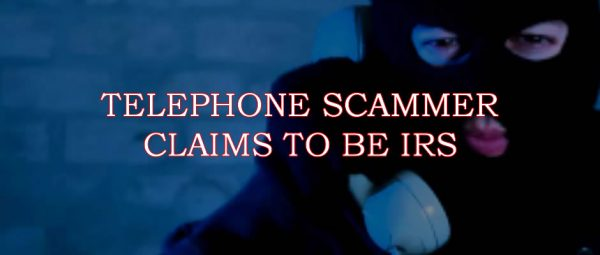 TELEPHONE SCAMMER irs