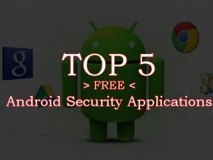 top 5 security applications for Android