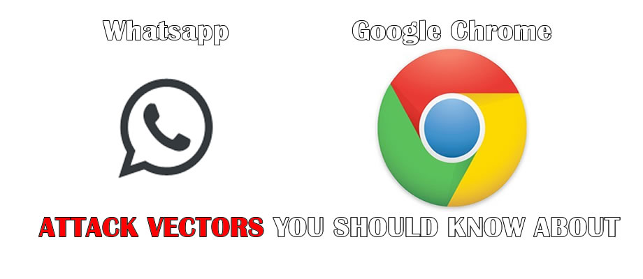 attack-vectors-whatsapp-google-chrome