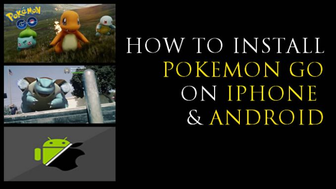 How to install Pokemon Go on Android and iPhone safely